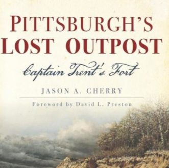 Speaker Series: Talk and Book Signing: William Trent's Fort by Jason Cherry
